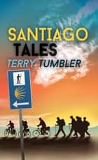 Santiago Tales ebook by Terry Tumbler