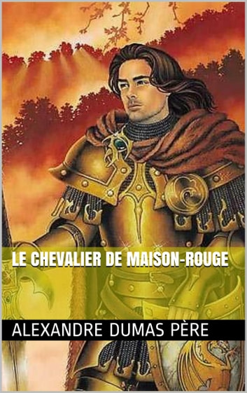 Le Chevalier de Maison-Rouge ebook by Alexandre Dumas père