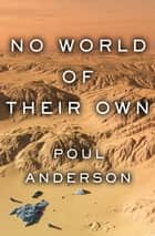No World of Their Own ebook by Poul Anderson