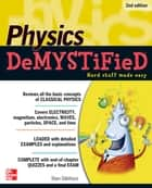 Physics DeMYSTiFieD, Second Edition ebook by Stan Gibilisco