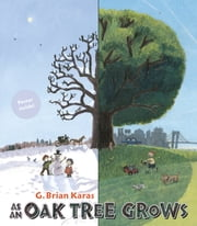 As An Oak Tree Grows ebook by G. Brian Karas,G. Brian Karas