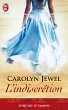 L'indiscrétion ebook by Carolyn Jewel, Laurence Murphy