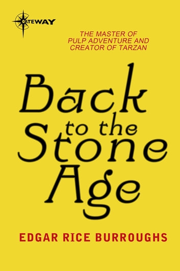 Back to the Stone Age - Pellucidar Book 5 ebook by Edgar Rice Burroughs