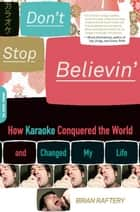 Don't Stop Believin' ebook by Brian Raftery