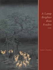 A Lamp Brighter than Foxfire ebook by Andrew S. Nicholson