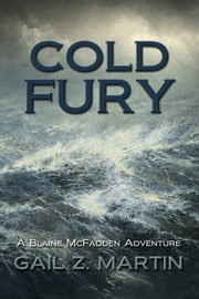 Cold Fury - King's Convicts III ebook by Gail Z. Martin