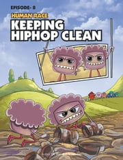 Human Race Episode 8 - Keeping Hiphop Clean ebook by Dr. Ramesh Sivabalan