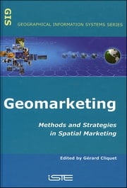 Geomarketing - Methods and Strategies in Spatial Marketing ebook by Gérard Cliquet
