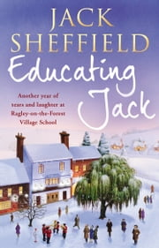 Educating Jack ebook by Jack Sheffield