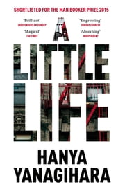 A Little Life - Shortlisted for the Man Booker Prize 2015 電子書 by Hanya Yanagihara