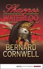 Sharpes Waterloo ebook by Bernard Cornwell