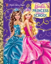 Princess Charm School Little Golden Book (Barbie) ebook by Mary Man-Kong,Golden Books