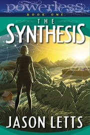 The Synthesis (Powerless #1) ebook by Jason Letts