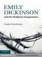 Emily Dickinson and the Religious Imagination ebook by Linda Freedman