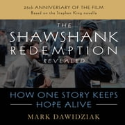 Shawshank Redemption Revealed - How One Story Keeps Hope Alive audiobook by Mark Dawidziak
