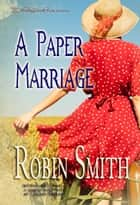A Paper Marriage ebook by Robin Smith