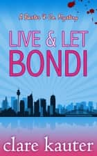 Live and Let Bondi ebook by Clare Kauter
