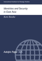 Identities and Security in East Asia ebook by Koro Bessho