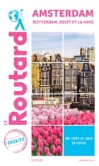 Guide du Routard Amsterdam 2021 - Rotterdam, Delft et La Haye ebook by Collectif