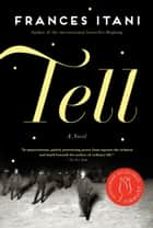 Tell - A Novel ebook by Frances Itani