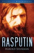 Rasputin ebook by Harold Shukman