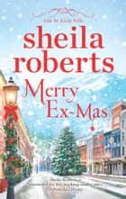 Merry Ex-Mas ebook by Sheila Roberts