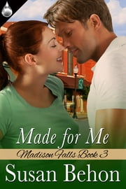 Made for Me ebook by Susan Behon
