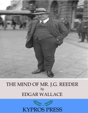 The Mind of Mr. J.G. Reeder ebook by Edgar Wallace
