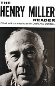 The Henry Miller Reader ebook by Lawrence Durrell,Henry Miller