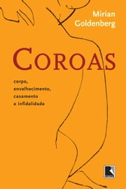 Coroas ebook by Mirian Goldenberg