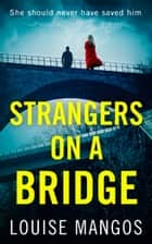 Strangers on a Bridge ebook by