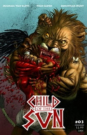 Child of the Sun, Issue 3 of 7 ebook by Michael Van Cleve