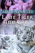 Lone Tiger AndCub ebook by Lizzie Lynn Lee