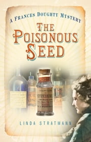 Poisonous Seed - A Frances Doughty Mystery ebook by Linda Stratmann