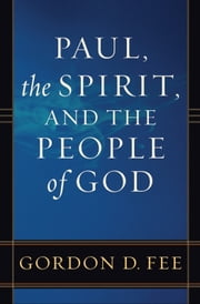 Paul, the Spirit, and the People of God ebook by Gordon D. Fee