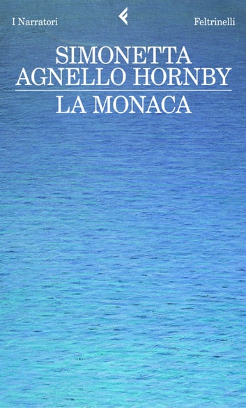 La monaca ebook by Simonetta Agnello Hornby