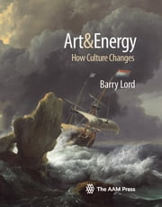 Art & Energy - How Culture Changes ebook by Barry Lord
