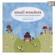 Small Wonders - Tiny Treasures to Fuse, Embroider, and Enjoy ebook by Serena Boffa Soda