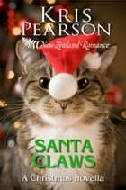 Santa Claws ebook by Kris Pearson
