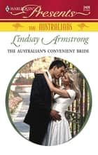 The Australian's Convenient Bride ebook by Lindsay Armstrong