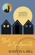Shot in Southwold ebook by Suzette A. Hill