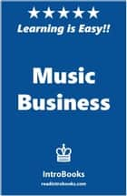 Music Business ebook by IntroBooks