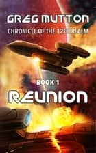 Reunion ebook by Greg Mutton
