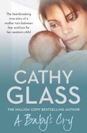 A Baby's Cry ebook by Cathy Glass