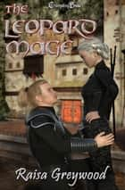 The Leopard Mage ebook by Raisa Greywood