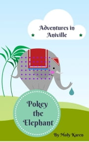 Pokey the Elephant ebook by Moly Karen