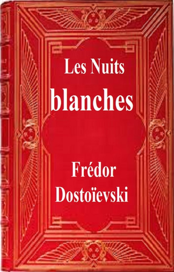 LES NUITS BLANCHE eBook by FREDOR DOSTOIEVSKI