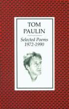 Selected Poems 1972-1990 ebook by