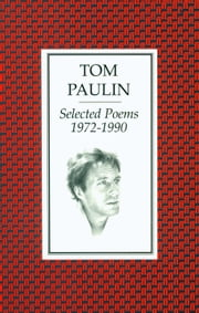 Selected Poems 1972-1990 ebook by Tom Paulin