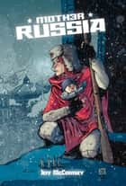 Mother Russia ebook by Jeff McComsey, Jeff McComsey, Jeff McClelland